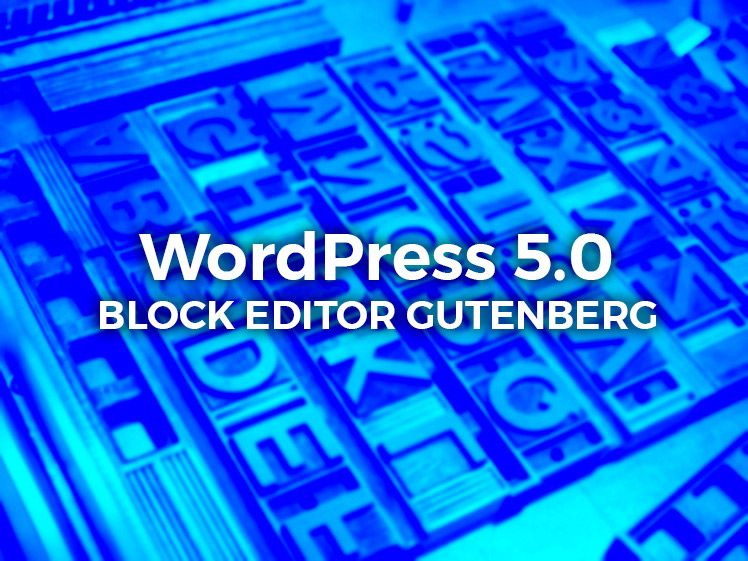Wordpress 5.0 - Gutenberg Block-based Editor
